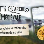 Pont de l'Arche Médiévale - Suivez Gervald à la recherche des trésors de sa ville